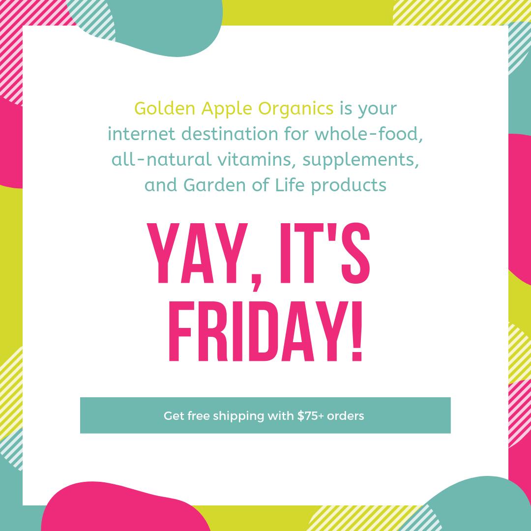 Friyay At Golden Apple Organics All Natural Vitamins Organic Vitamins Vitamins