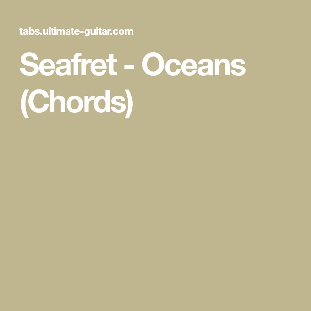 Seafret Oceans Chords Guitar Pinterest Ocean And Guitar
