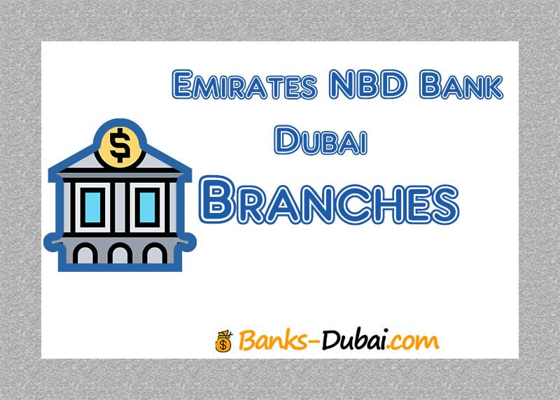 Dubai Emirates Nbd Branches And Opening Hours In 2020 Dubai Financial Market Dubai Branch