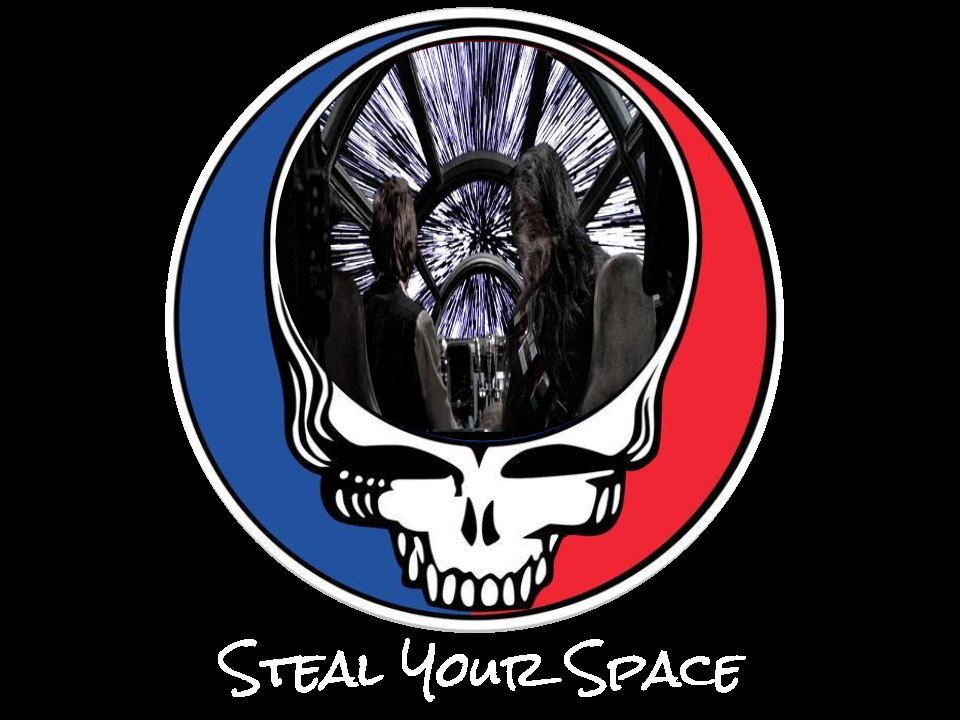 Steal your space steal your face grateful dead star wars han solo