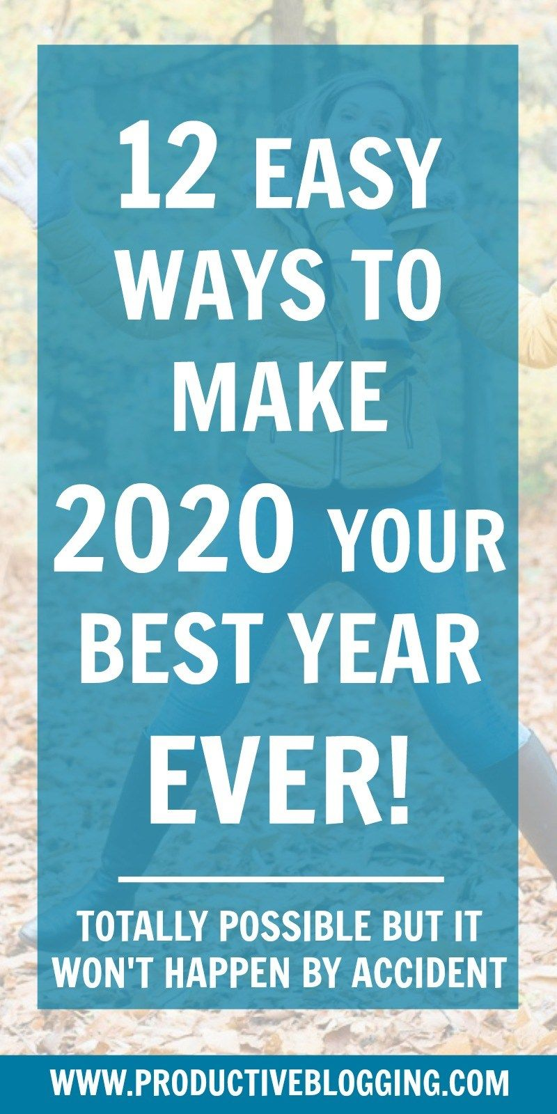 11 Easy Ways To Make 2020 Your Best Year Ever Time Management