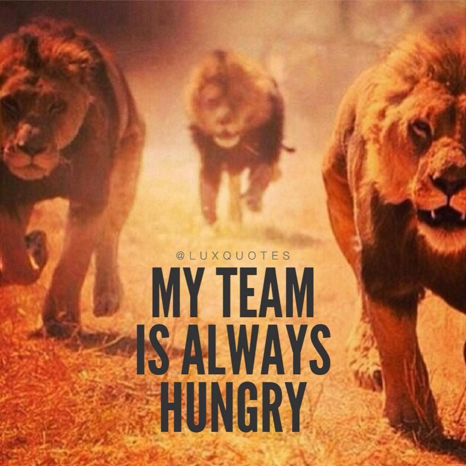 My team is always hungry | Fitness | Quotes, Team quotes ...