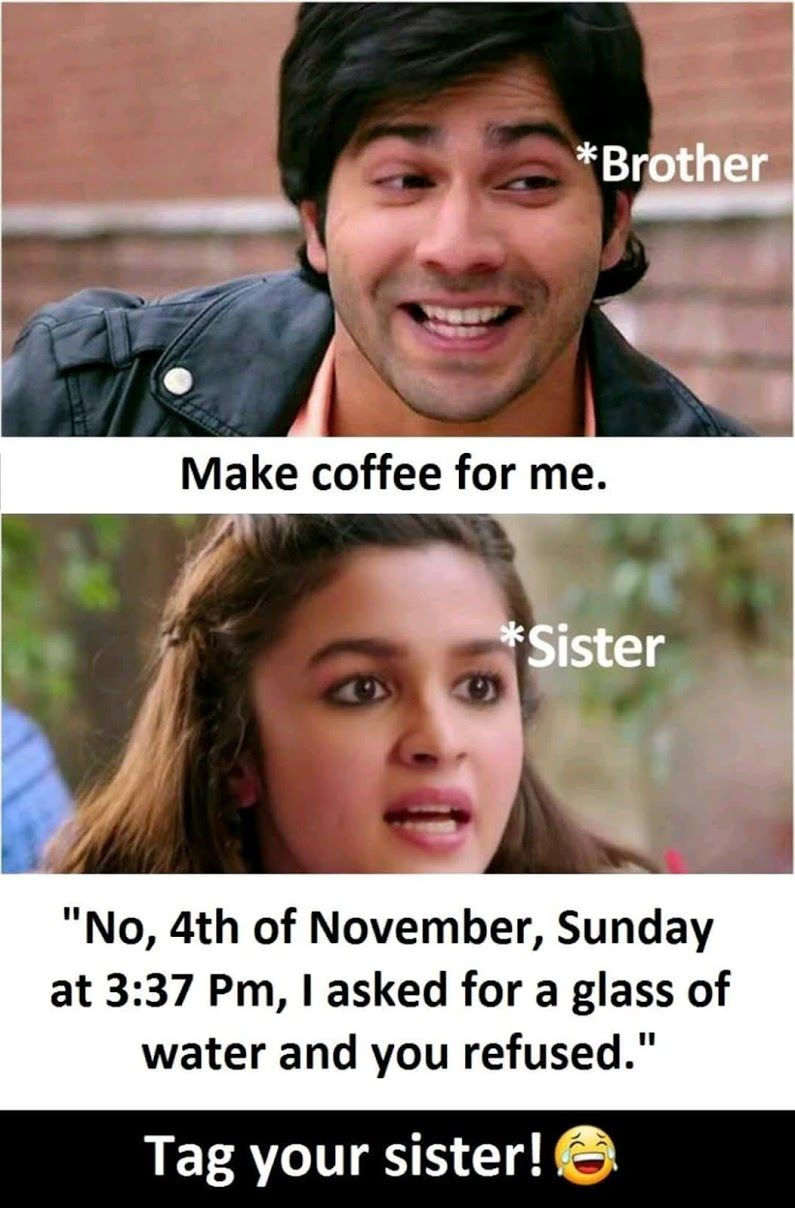 My Sisters Always Funny Facts Brother Quotes Brother Sister