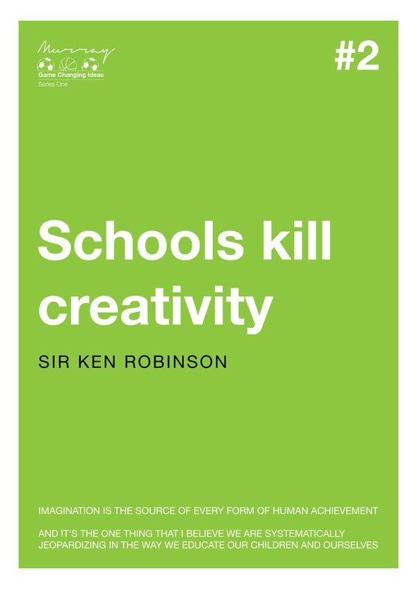 Game Changing Ideas: Sir Ken Robinson  I saw him on Ted. Brilliant