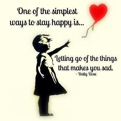 """""""Uma das formas mais simples de ficar feliz é abandonar aquilo que te deixa triste."""""""