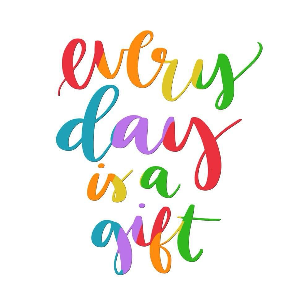 Every day is a gift hope ink art happy day quotes
