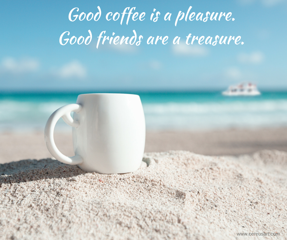 Cereusart Coastal Decor Coffee And Friends Quotes National Coffee Day Beach Quotes
