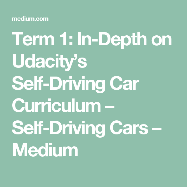 Term 1: In-Depth on Udacity's Self-Driving Car Curriculum