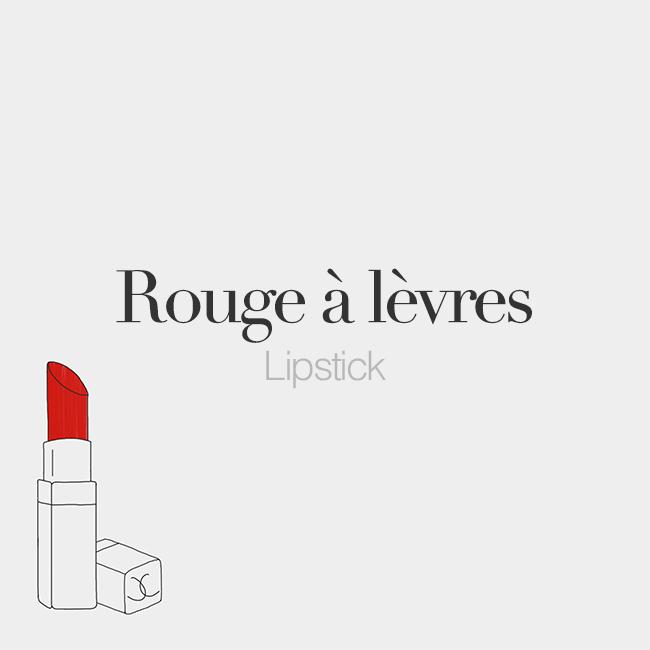 Rouge à lèvres (masculine word)   Lipstick   /ʁu.ʒ‿a.lɛvʁ/