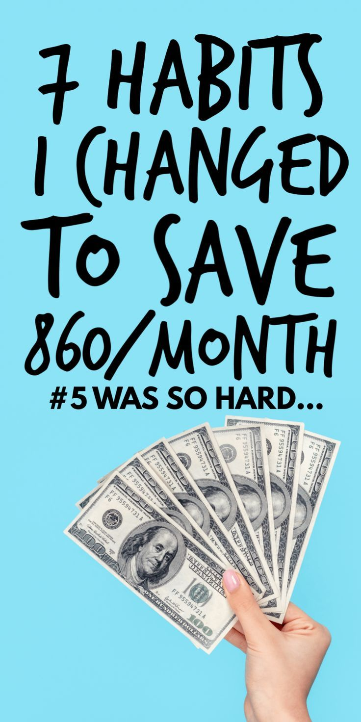 7 Habits I Changed That Save Me $860 EVERY Month - Not Quite an Adult