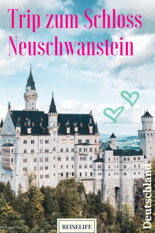 Schloss Neuschwanstein Tickets So Machst Du Es Richtig Reiselife Schloss Neuschwanstein Neuschwanstein Reisen Deutschland
