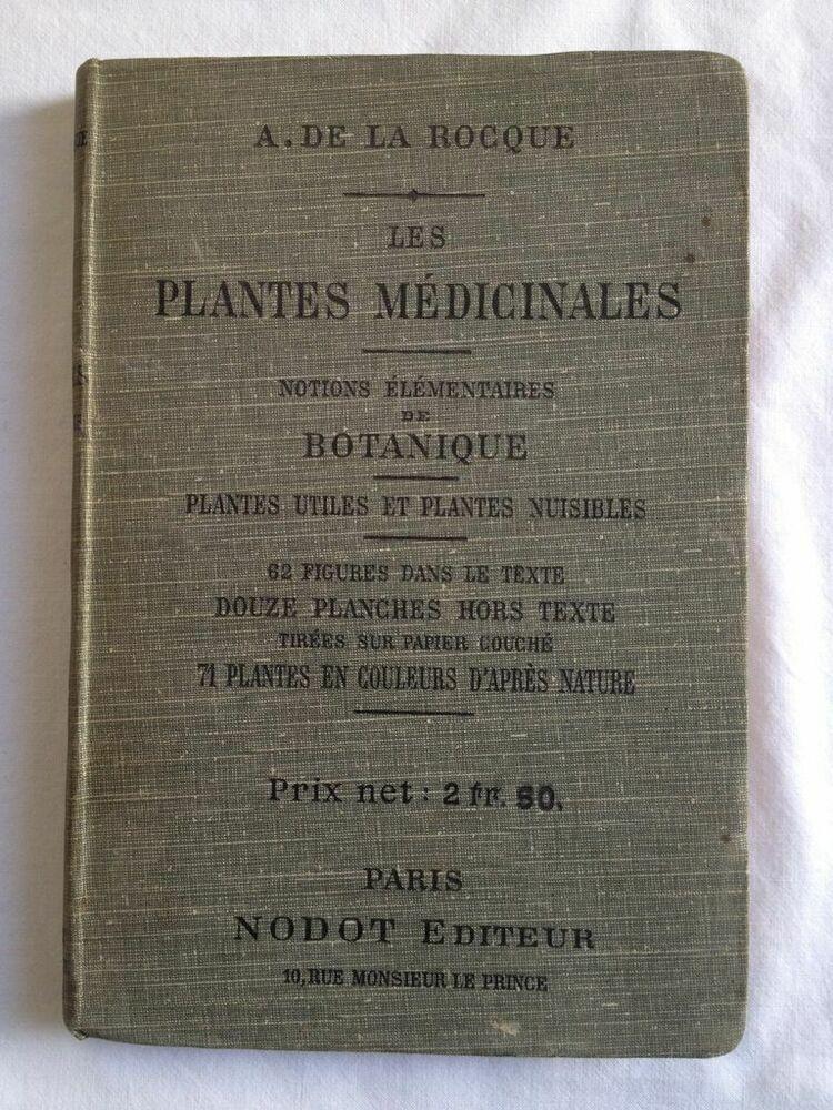 Les Plantes Medicinales Notions Elementaires De Botanique De A De La Rocque Ebay En 2020 Plante Medicinale Sciences Du Vivant Elementaire