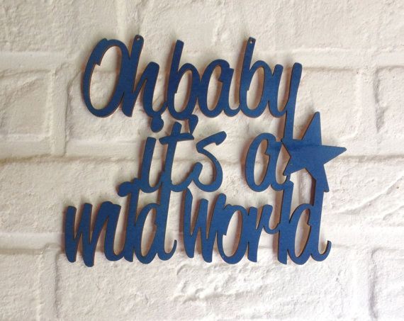 Oh Baby Its A Wild World Sign Laser Cut Sign Quote Nursery
