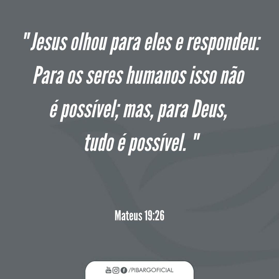 Jesus Olhou Para Eles E Respondeu Para Os Seres Humanos Isso Não é Possível Mas Para Deus Tudo é Possível Mateus Mateus 19 Frases Evangélicas Mateus