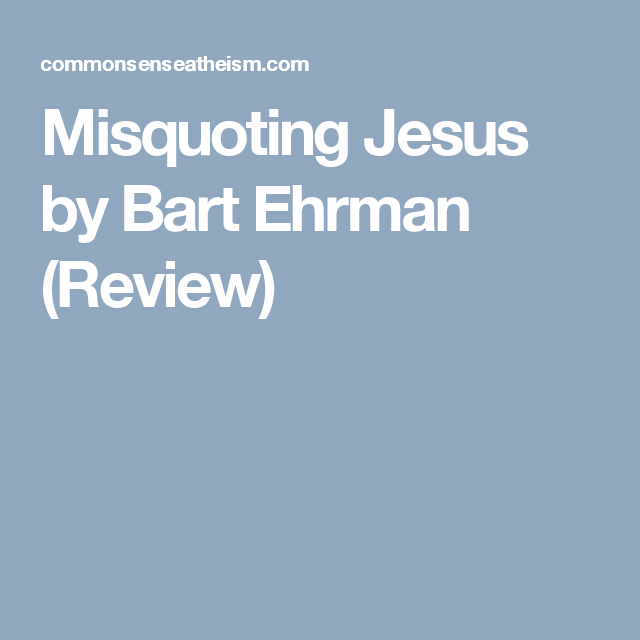 Misquoting Jesus by Bart Ehrman (Review)