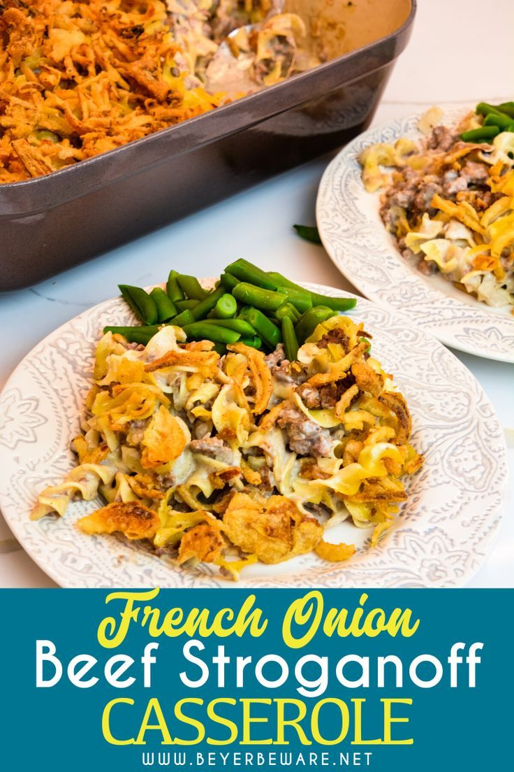French Onion Ground Beef Stroganoff Casserole Is An Easy And Hearty Casserole Filled With Hamburger Onions In 2020 Ground Beef Stroganoff Beef Stroganoff Beef Recipes