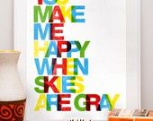 Typography poster Print  nursery art  wall decor quote art  print  letterpress style - You make me happy when skies are gray  A4 or 8 x 11
