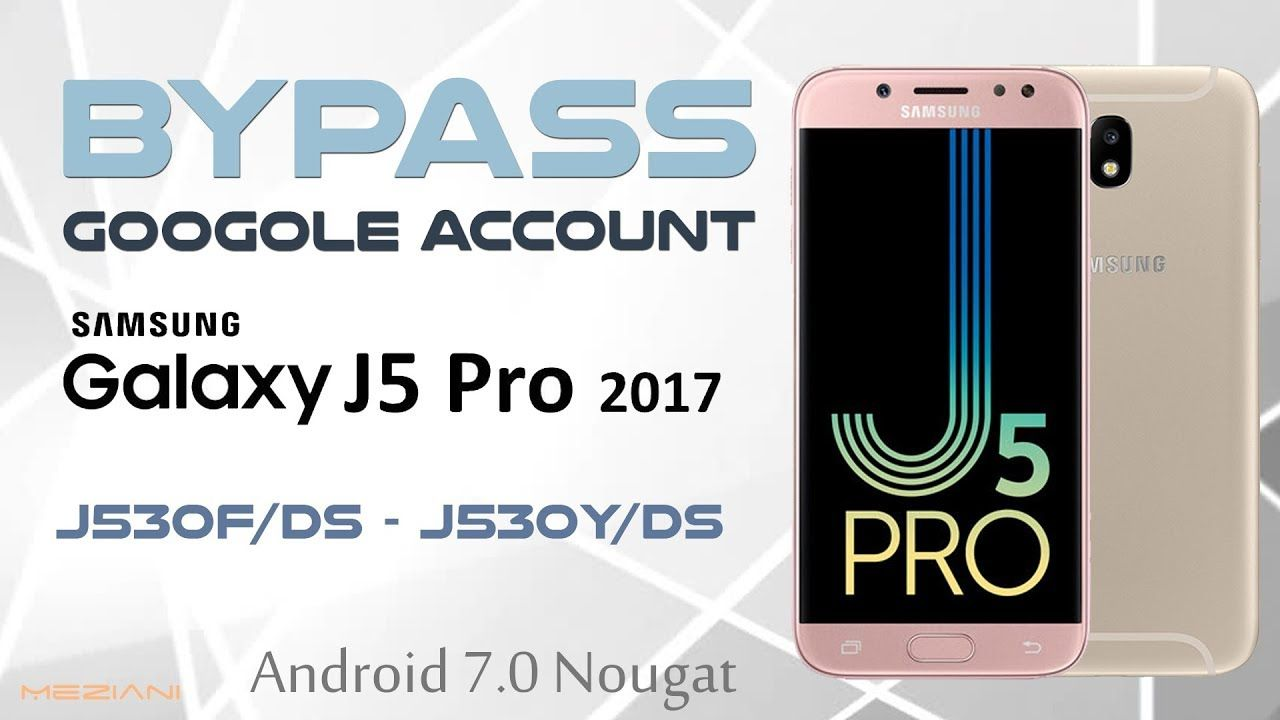 Bypass Google Account Samsung J5 Pro | J5 2017 | J530F/DS | J530Y/DS