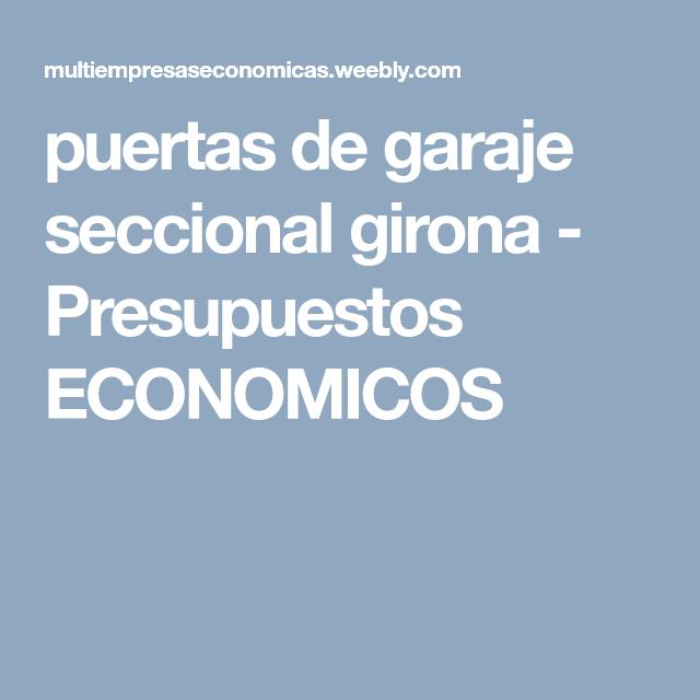 Puertas De Garaje Seccional Girona Presupuestos Economicos Puertas Correderas Correderas Puertas