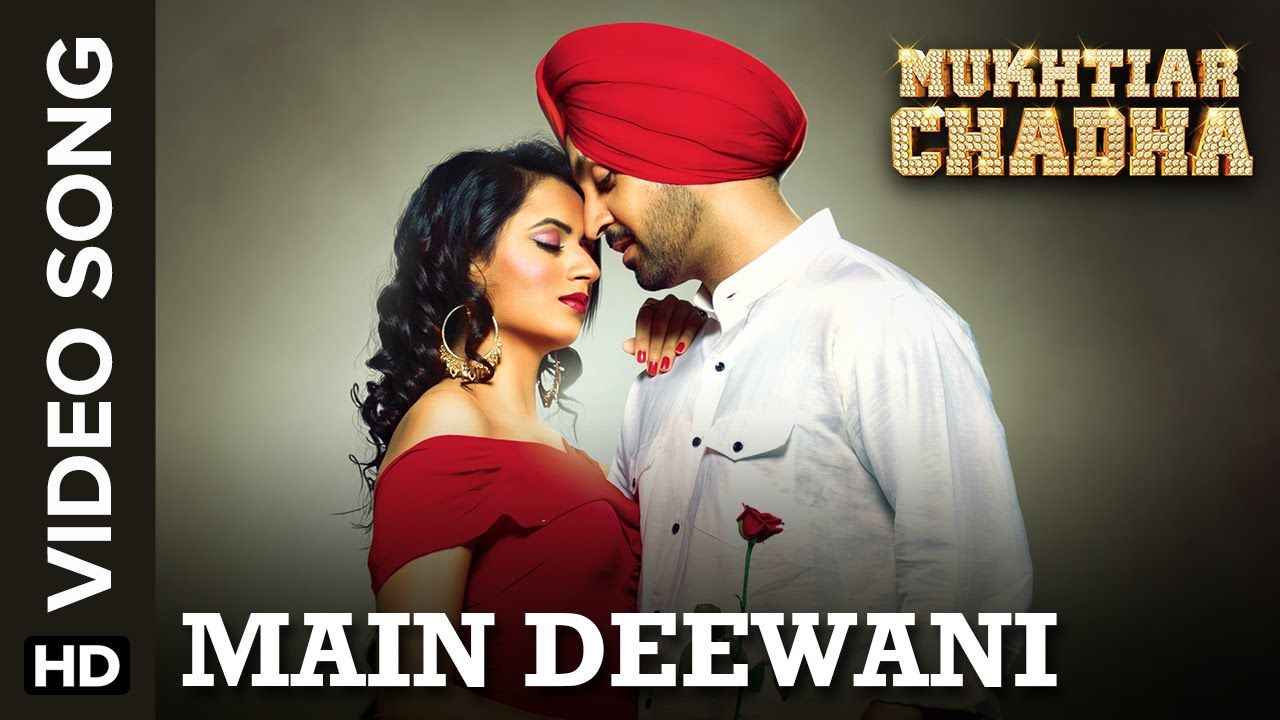 Divani Me Diwani Song Download Main Deewani Video Song Mukhtiar Chadha Diljit Dosanjh