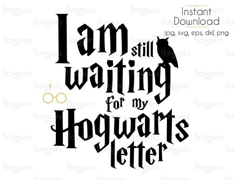 Download I Am Still Waiting For My Hogwarts Letter - Harry Potter ...