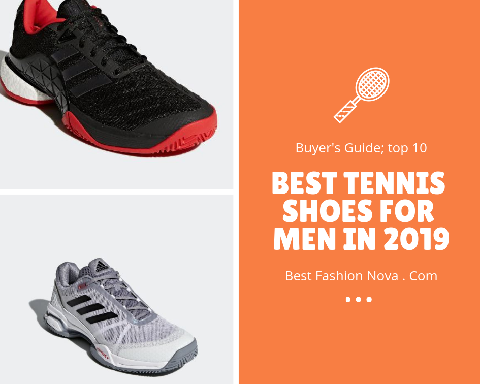 731caafe6 Top 10 Best Tennis Shoes for Men in 2019 A Complete Buyer's Guide for Best  Tennis