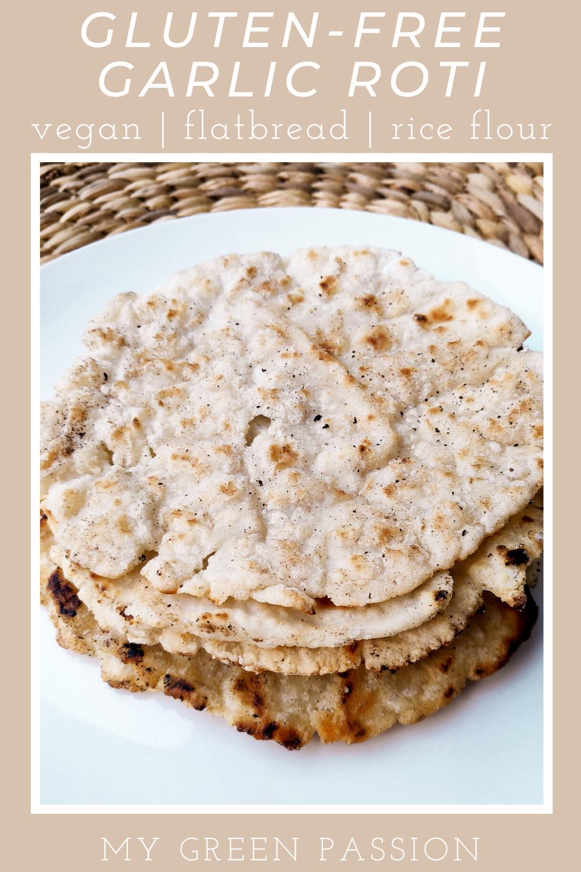 Gluten Free Garlic Roti Vegan Recipes My Green Passion Recipe In 2020 Yummy Fries Roti Recipes