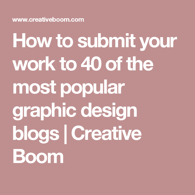 How To Submit Your Work To 40 Of The Most Popular Graphic Design Blogs |  Creative