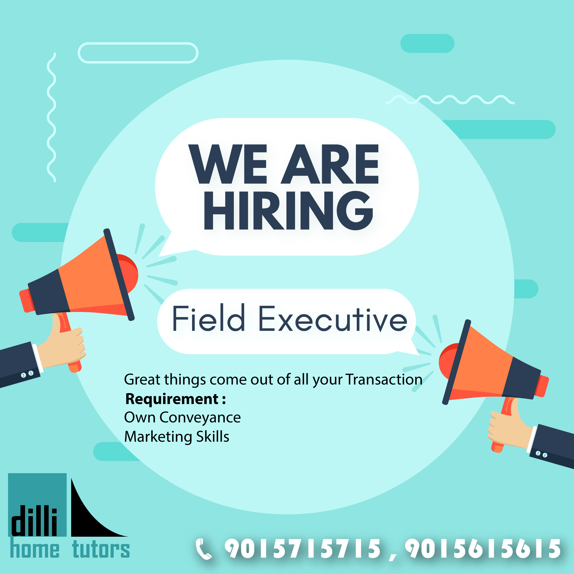 Dillihometutors We Are Hiring Field Executive Great Things Comes Out Of All Your Transaction Contact Us Email Dillitutor Gmail Com Phne 9015715715