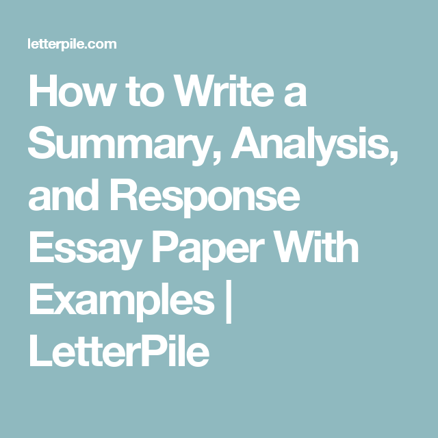 How To Write A Summary, Analysis, And Response Essay Paper With Examples |  LetterPile