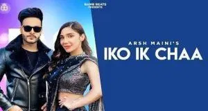 Iko Ik Chaa Song Download Mp3 Punjabi By Arsh Maini And Swalina 2020 In 2020 Songs Mp3 Song Mp3