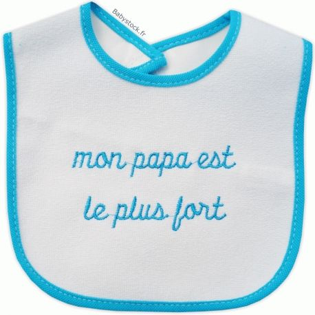 bbfa64fac0586 Bavoir éponge dos PVC brodé Mon papa est le plus fort turquoise à 2 ...