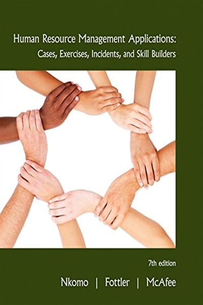 Human Resource Management Applications Cases Exercises Incidents And Skill Builders 7th Edition By Stella M Nkomo South Western Cengage Learning Cengage Learning Human Resource Management Human Resources