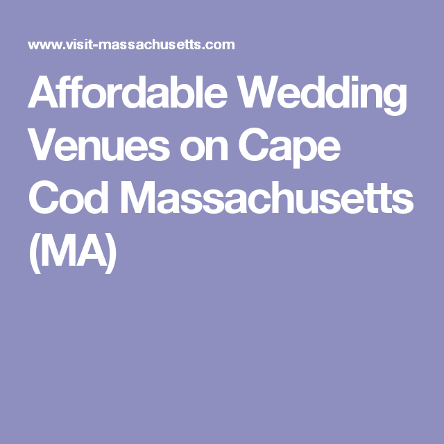 Affordable Wedding Venues On Cape Cod Machusetts Ma