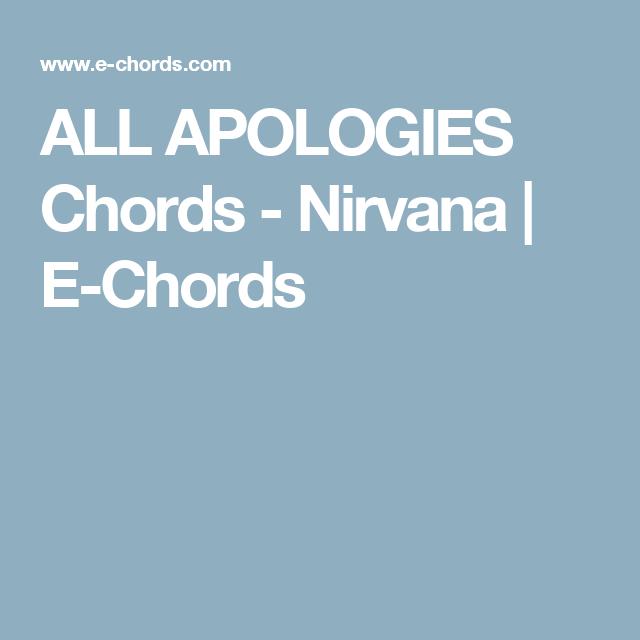 All Apologies Chords Nirvana E Chords Music Makes My Soul