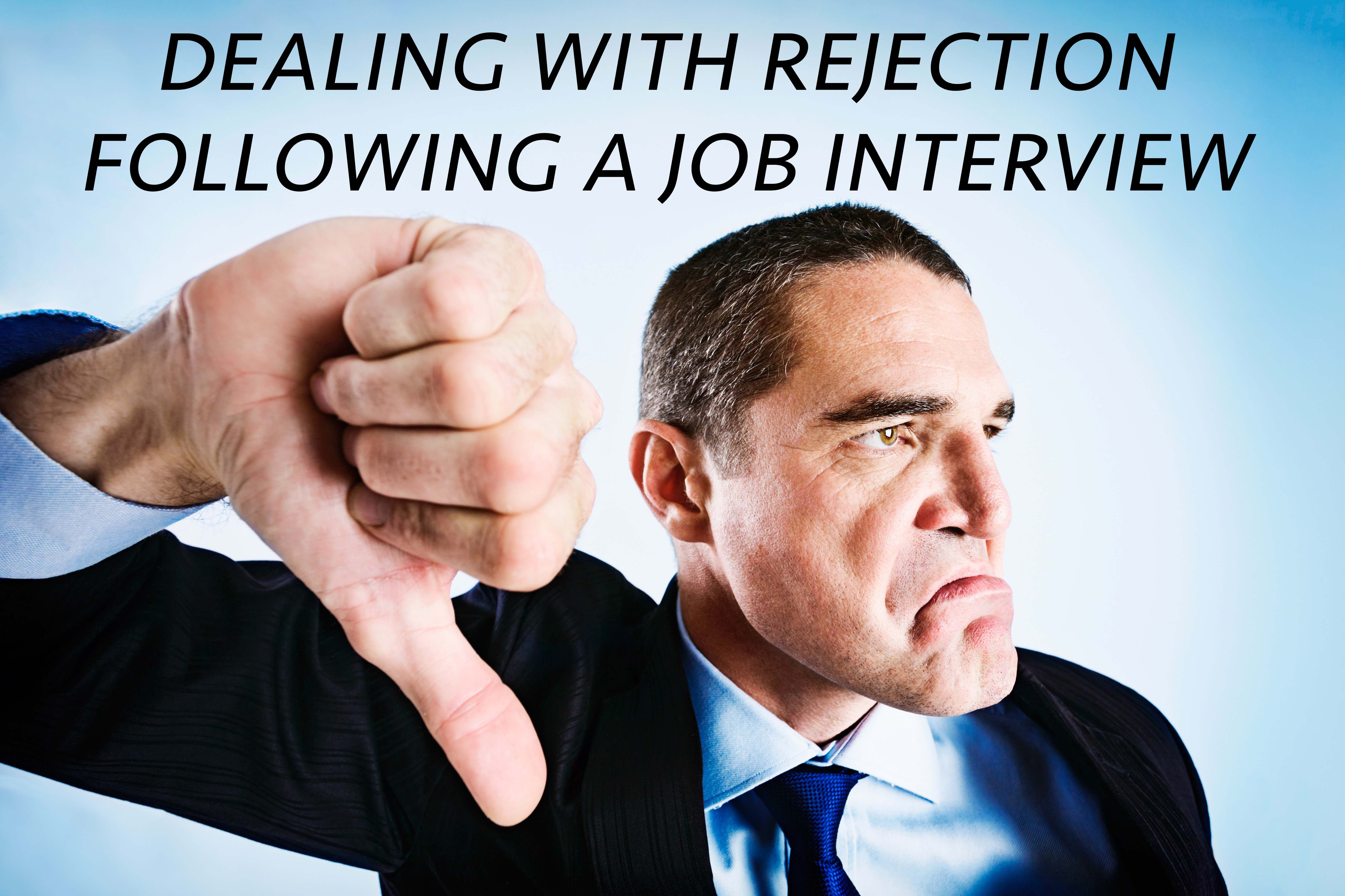 Dealing with rejection following a job interview the job
