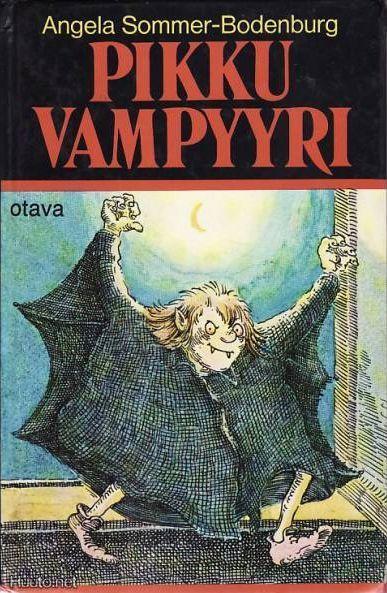Pikku Vampyyri - Angela Sommer-Bodenburg Meillä on jo=  Pikku vampyyri * Pikku Vampyyri matkustaa * Pikku Vampyyri maalla * Pikku Vampyyri ja kielletty kirja *Pikku Vampyyri vaarassa * Hyvää joulua, Pikku Vampyyri.