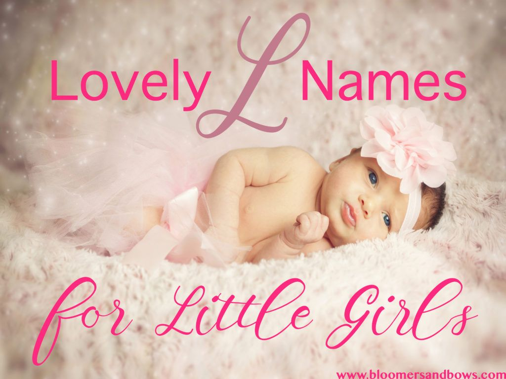 Baby Girl Names That Start With L Best Mom Blogs Family Food