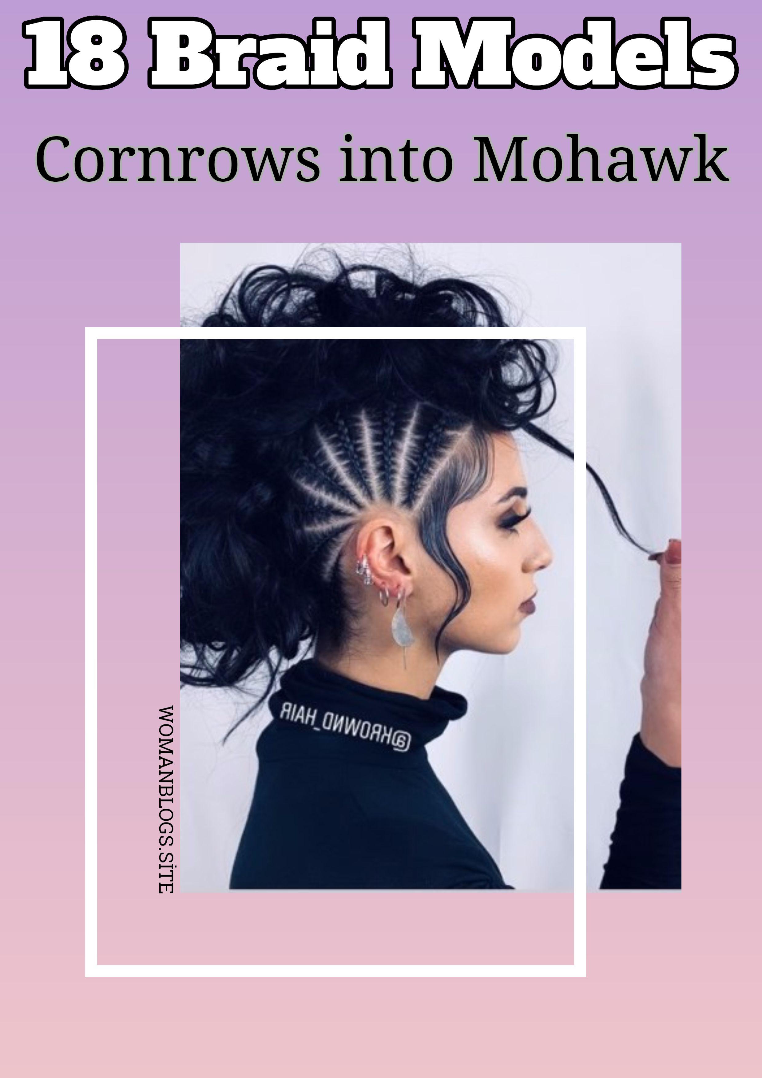 18 Beautiful Braids, Beautiful Than Each Other Cornrows into Mohawk.