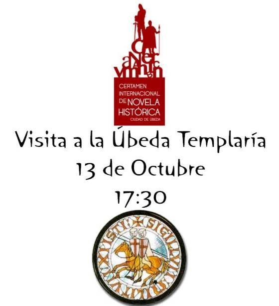 Visita guiada a la Úbeda Templaría, (Úbeda, Jaén), 13 de octubre de 2013, 17:30horas.