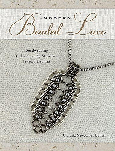 Modern Beaded Lace Beadweaving Techniques for Stunning Jewelry