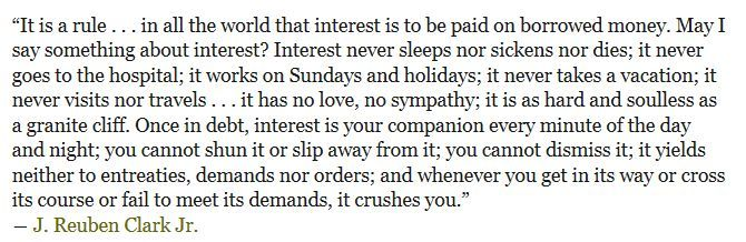 Interest never sleeps nor sickens nor dies; it never goes to the hospital; it works on Sundays and holidays; it never takes a vacation; it never visits nor travels . . .