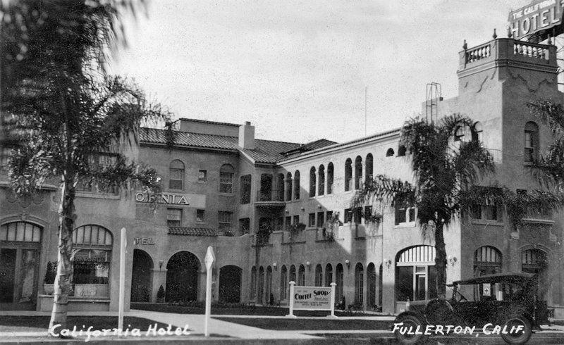 California Hotel Fullerton California Hotel California History California