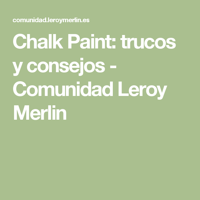Chalk paint trucos y consejos pintura trucos de for Chalk paint leroy merlin prezzo