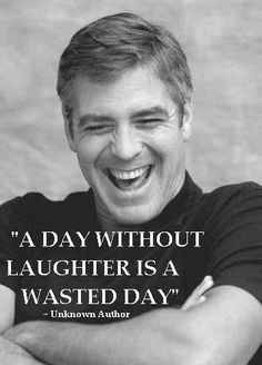Image result for george clooney + a day without ;laughter is a day wasted
