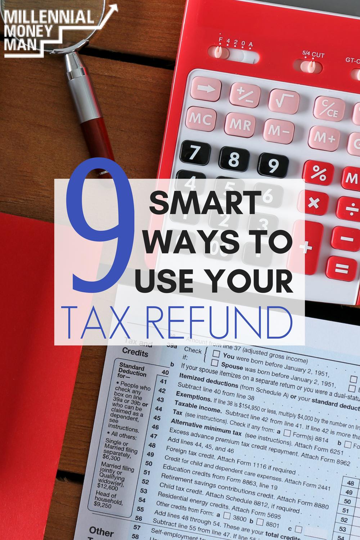 9 Smart Ways To Use Your Tax Refund Tax Refund Budgeting Money