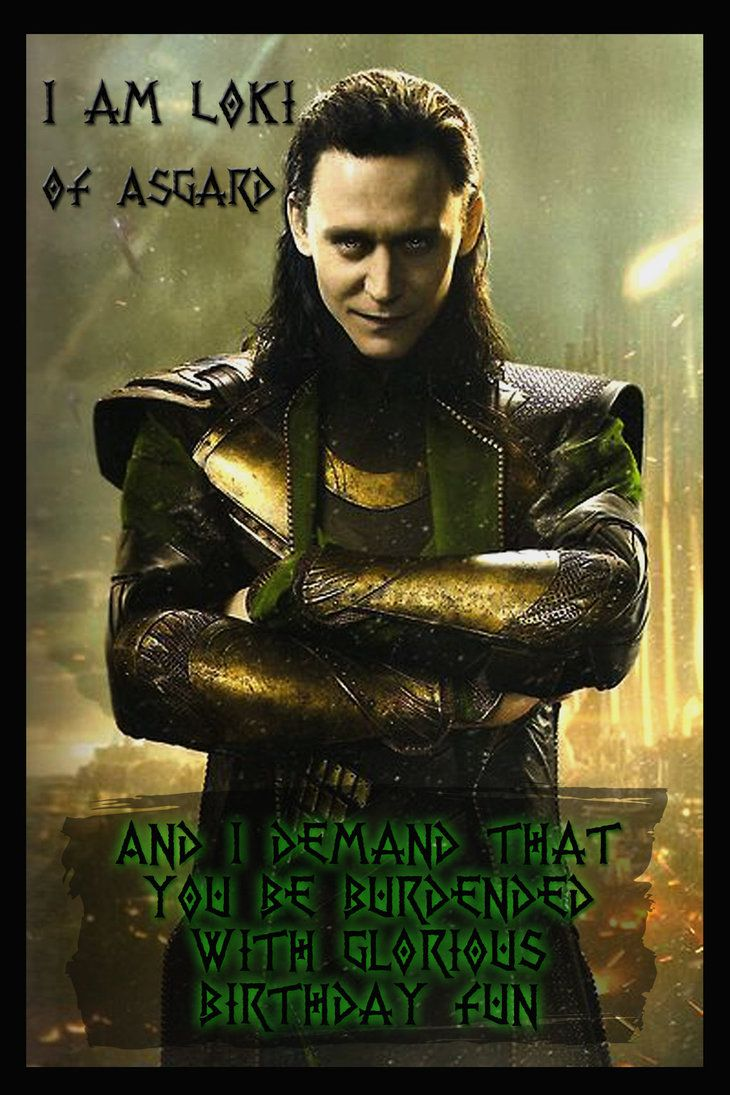 Loki demands that you be burdened with glorious birthday fun