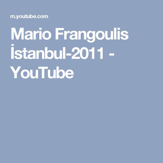 Mario Frangoulis İstanbul-2011 - YouTube