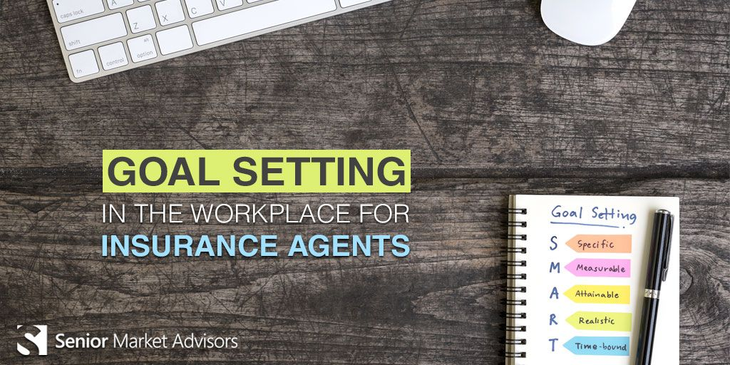 Goal setting in the workplace for insurance agents