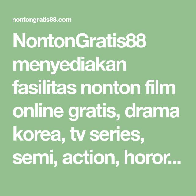NontonGratis88 menyediakan fasilitas nonton film online gratis